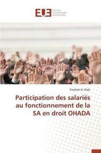 Participation Des Salari�s Au Fonctionnement de la Sa En Droit Ohada