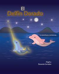 El Delfin Dorado: La Aventura Comienza...