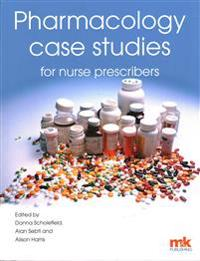 Pharmacology Case Studies for Nurse Prescribers