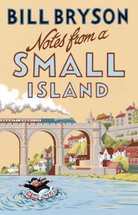 Notes from a small island - journey through britain