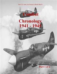 Combat Chronology 1941-1945 (Part 1 of 2)