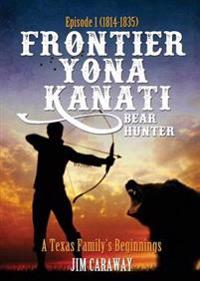 Frontier Yona Kanati (Bear Hunter)