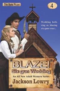 Blaze! Six-Gun Wedding