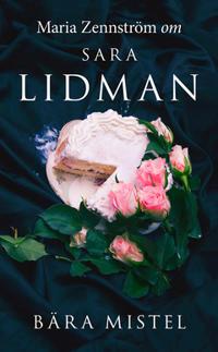Om Bära mistel av Sara Lidman