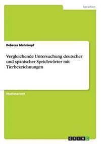 Vergleichende Untersuchung Deutscher Und Spanischer Sprichworter Mit Tierbezeichnungen