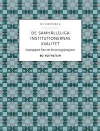 De samhälleliga institutionernas kvalitet : slutrapport från ett forskningsprogram