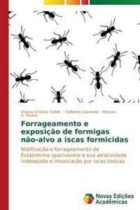 Forrageamento E Exposicao de Formigas Nao-Alvo a Iscas Formicidas
