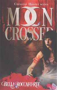 Crescent Hunter #1 (Moon Crossed): Moon Crossed