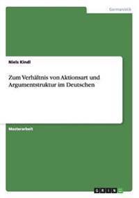 Zum Verhaltnis Von Aktionsart Und Argumentstruktur Im Deutschen
