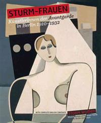 Storm Women: Women Artists of the Avant-Garde in Berlin 1910-1932