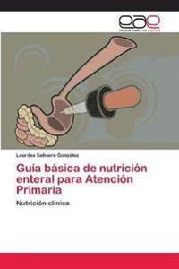 Guia Basica de Nutricion Enteral Para Atencion Primaria