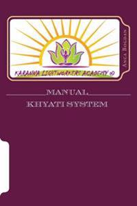 Manual Khyati System: Karanna Lightworkers Academy (C)