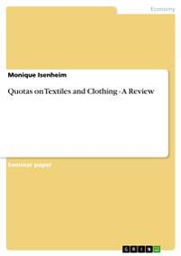 Quotas on Textiles and Clothing - A Review