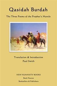 Qasidah Burdah: The Three Poems of the Prophet's Mantle