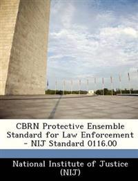 Cbrn Protective Ensemble Standard for Law Enforcement - Nij Standard 0116.00