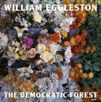 William Eggleston: The Democratic Forest