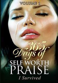 365 Days of Self Worth Praise: I Survived