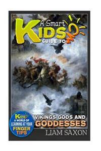 A Smart Kids Guide to Vikings Gods & Goddesses: A World of Learning at Your Fingertips