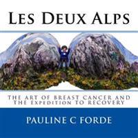 Les Deux Alps: The Art of Breast Cancer and the Expedition to Recovery
