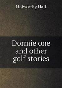 Dormie One and Other Golf Stories