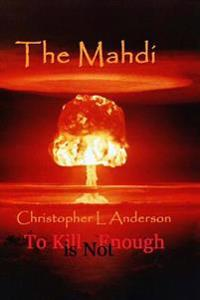 The Mahdi: The Mahdi Trilogy