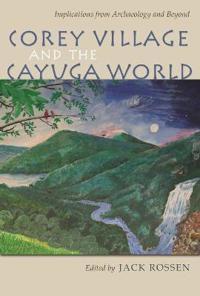 Corey Village and the Cayuga World