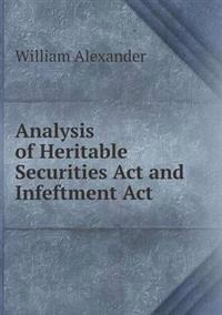 Analysis of Heritable Securities ACT and Infeftment ACT