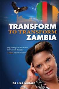 Transform to Transform Zambia: Zambia We Can Do This