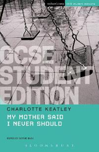 My Mother Said I Never Should GCSE Student Edition