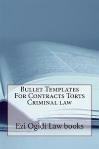 Bullet Templates for Contracts Torts Criminal Law