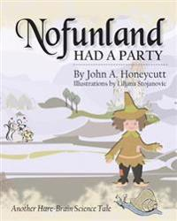 Nofunland Had a Party: Another Hare-Brain Science Tale