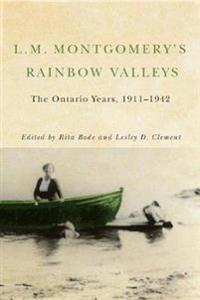 L. M. Montgomery's Rainbow Valleys
