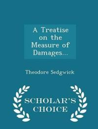 A Treatise on the Measure of Damages... - Scholar's Choice Edition