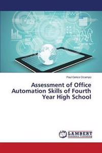 Assessment of Office Automation Skills of Fourth Year High School