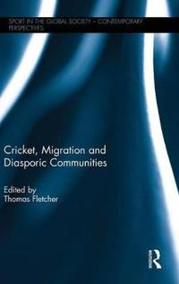 Cricket, Migration and Diasporic Communities