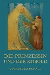 Die Prinzessin Und Der Kobold: Illustrierte Ausgabe