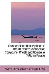 Compendious Description of the Museums of Ancient Sculpture, Greek and Roman in Vatican Palace