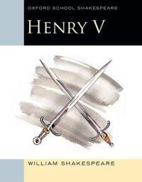 Oxford school shakespeare: henry v