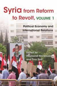 Syria from reform to revolt - political economy and international relations
