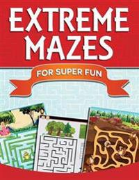 Extreme Mazes for Super Fun