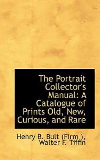 The Portrait Collector's Manual