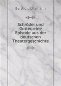 Schroder Und Gotter, Eine Episode Aus Der Deutschen Theatergeschichte
