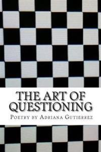 The Art of Questioning: Poetry by