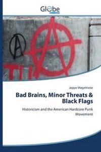 Bad Brains, Minor Threats & Black Flags