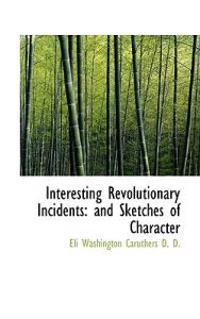 Interesting Revolutionary Incidents