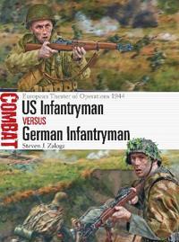 Us Infantryman Vs German Infantryman: European Theater of Operations 1944