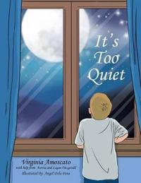It's Too Quiet