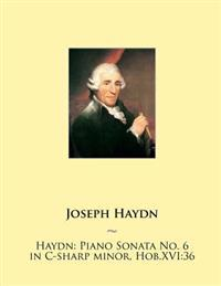 Haydn: Piano Sonata No. 6 in C-Sharp Minor, Hob.Xvi:36
