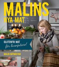 Malins nya mat : glutenfri mat för livsnjutare