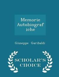 Memorie Autobiografiche - Scholar's Choice Edition